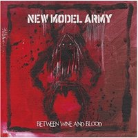 New Model Army - Between Wine and Blood [VINYL]