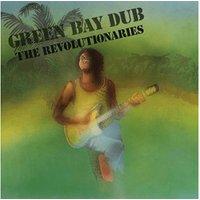 Revolutionaries - Green Bay Dub (Vinyl)