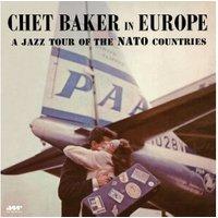 Chet Baker - Chet Baker in Europe: A Jazz Tour of the NATO Countries [180g VINYL]