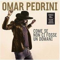 Omar Pedrini - Come Se Non Ci Fosse Un Domani [VINYL]