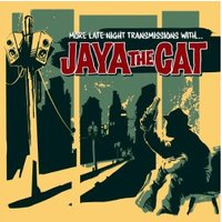 Jaya The Cat - More Late Night Transmissions With Jaya The Cat (Vinyl)