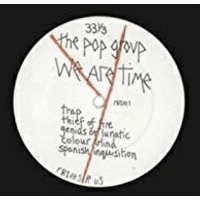 The Pop Group - We Are Time (Vinyl)