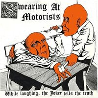 Swearing At Motorists - While Laughing, The Joker Tells The Truth (Vinyl)
