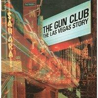 The Gun Club - The Las Vegas Story (Transparent Green Vinyl)