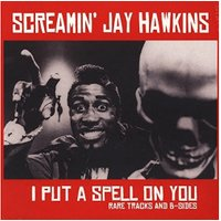 Screamin' Jay Hawkins - I Put a Spell on You: Rare Tra (Vinyl)