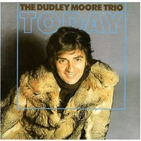 THE DUDLEY MOORE TRIO - TODAY (Jewel Case)