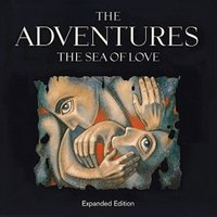 THE ADVENTURES - The Sea Of Love: Expanded Edition (Jewel Case)
