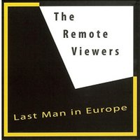 the Remote Viewers - Last Man in Europe
