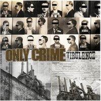 Only Crime - Virulence [VINYL]