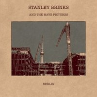 Stanley Brinks And The Wave Pictures - Berlin/Its Complicated [VINYL]