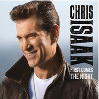 Chris Isaak - First Comes The Night (UK Edition) [VINYL]