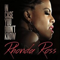 Rhonda Ross - In Case You Didn't Know