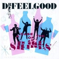 Dr Feelgood - Case of the Shakes (Jpn)