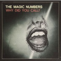 The Magic Numbers - Why Did You Call? [7 VINYL]