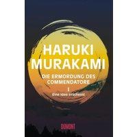Die Ermordung des Commendatore Band 1 Eine Idee erscheint (Haruki Murakami) [Hardcover]