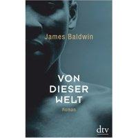 Von dieser Welt  (James Baldwin) [Hardcover]