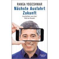 Nächste Ausfahrt Zukunft Geschichten aus einer Welt im Wandel (Ranga Yogeshwar) [Hardcover]