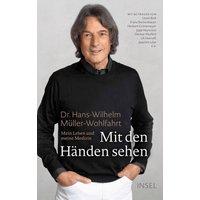 Idealo ES|Mit den Händen sehen  Mein Leben und meine Medizin (Hans-Wilhelm Müller-Wohlfahrt) [Hardcover]