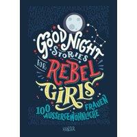 Hanser Good Night Stories for Rebel Girls  (Elena Favilli, Francesca Cavallo)