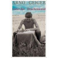 Unter der Drachenwand  (Arno Geiger)