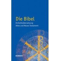 Herder  Die Bibel Altes und Neues Testament