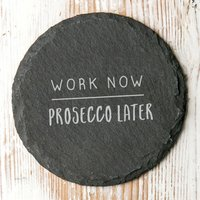 Work Now... Later Slate Coaster