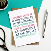 I Would Love It If You Would Be My Bridesmaid Card