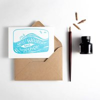 'We'll Weather This Together' Letterpress Card