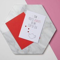 Personalised You're My Cup Of Tea Card