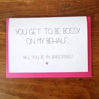 'You Get To Be Bossy' Bridesmaid Card