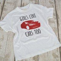 Girls Like Cars Too Cars T Shirt