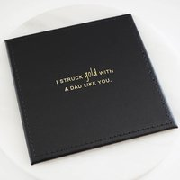 Struck Gold Dad Leather Coaster