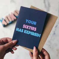 70th Birthday Card 'Your Sixties Has Expired'