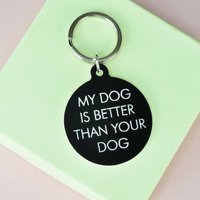 My Dog Is Better Than Your Dog Keytag
