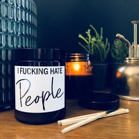 I Fucking Hate People Scented Soy Candle