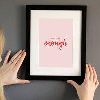 You Are Enough A5 Art Print