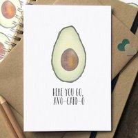 'Here You Go, Avo Card O' Funny Avocado Card