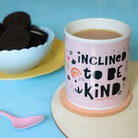 Inclined To Be Kind Mug