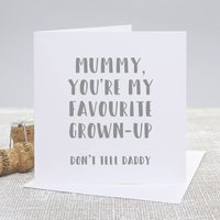 'Favourite Grown Up' Mummy Card