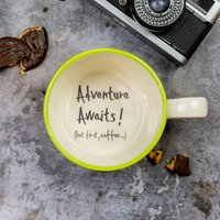 Adventure Awaits! But First, Coffee... Message Cup