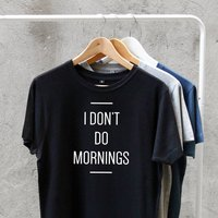'I Don't Do Mornings' Mens Cotton T Shirt, Red/Kelly Green/Green