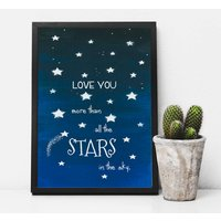 Love You More Than All The Stars Print