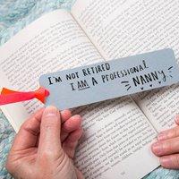 'I'm Not Retired I'm A Professional Grandma' Bookmark