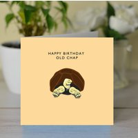'Happy Birthday Old Chap' Card