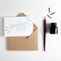 'I Am So Glad You Were Born' Letterpress Card