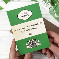 Jane Austen 'May Not Be Pemberley' New Home Card