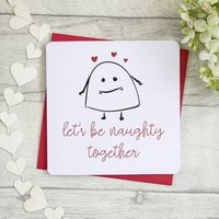 Let's Be Naughty Together Funny Card