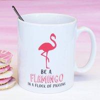 Be A Flamingo Mug