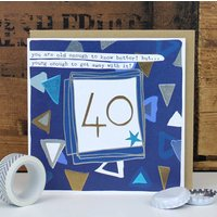 40th Birthday Card For A Man Or Woman