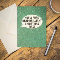 Huv A Pure Dead Brilliant Christmas Dad! Card